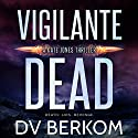 Vigilante Dead: A Kate Jones Thriller Audiobook by D.V. Berkom Narrated by Catherine Law