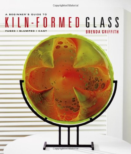 A Beginner's Guide To Kiln Formed Glass  Fused Slumped Cast