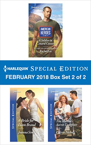 Harlequin Special Edition February 2018 Box Set 2 of 2: A Soldier in Conard County\A Bride for Liam Brand\The Marine's Secret Daughter (American Heroes)