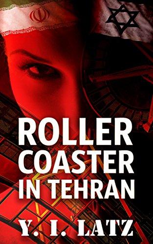 Roller Coaster In Tehran by Y. I. Latz ebook deal