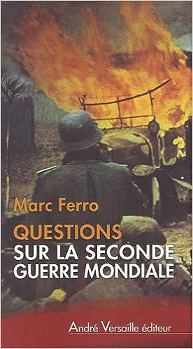 En ligne téléchargement gratuit Questions sur la Seconde Guerre mondiale pdf ebook