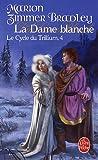 Le Cycle du Trillium, Tome 4 : La Dame blanche