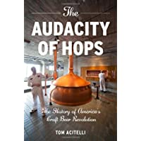 The Audacity of Hops: The History of America's Craft Beer Revolution