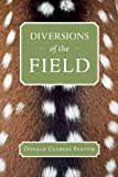 Diversions of the Field, Donald Culross Peattie, 1595341706