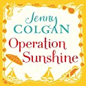Operation Sunshine Audiobook by Jenny Colgan Narrated by Lucy Price-Lewis