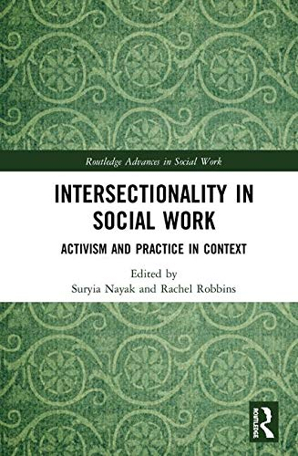 Intersectionality in Social Work: Activism and Practice in Context (Routledge Advances in Social Work)