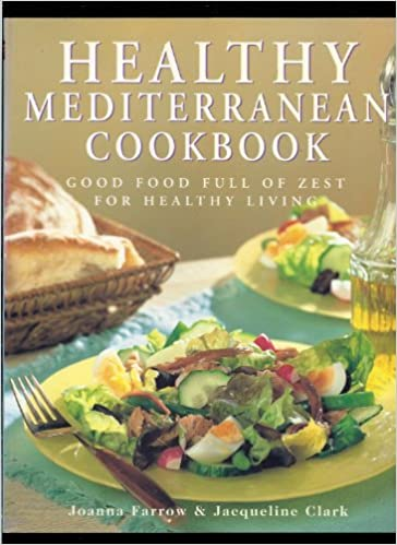 Healthy Mediterranean Cookbook Good Food Full Of Zest For Healthy