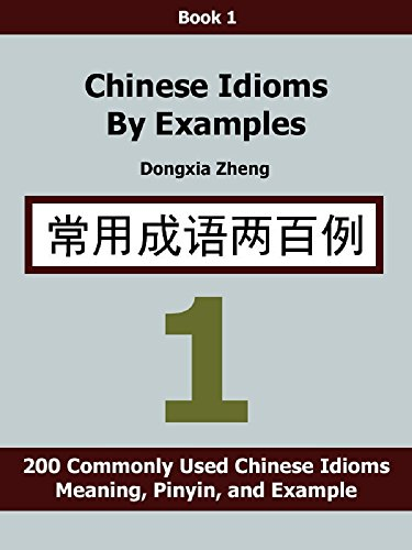 Chinese Idioms By Examples Book 1 200 Commonly Used Chinese Idioms