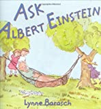 Ask Albert Einstein, Lynne Barasch, 0374304351