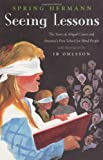 img - for Seeing Lessons: The Story of Abigail Carter and America's First School for Blind People book / textbook / text book