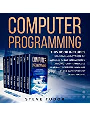 Computer Programming: This Book Includes: SQL, Linux, Java, Python, C#, Arduino, C# For Intermediates, Arduino For Intermediates Learn Any Computer Language In One Day Step by Step (#2022 Version): This Book Includes: SQL, Linux, Java, Python, C#, Arduino, C# for Intermediates, Arduino for Intermediates