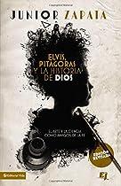 F.r.e.e Elvis, Pitágoras y la historia de Dios: El arte y la ciencia como amigos de la fe (Especialidades Juveniles) (Spanish Edition) [D.O.C]