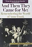 And Then They Came for Me: Remembering the World of Anne Frank  (A Play)