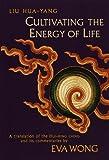 Cultivating the Energy of Life, Liu Hua-Yang, 1570623422