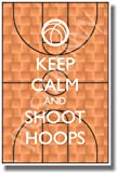 Keep Calm and Shoot Hoops - Basketball - NEW Motivational Poster