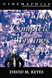 img - for Cinemaphile - The Complete Writings 2016 (Cinemaphile - Movies Reviews and Commentary) (Volume 6) book / textbook / text book