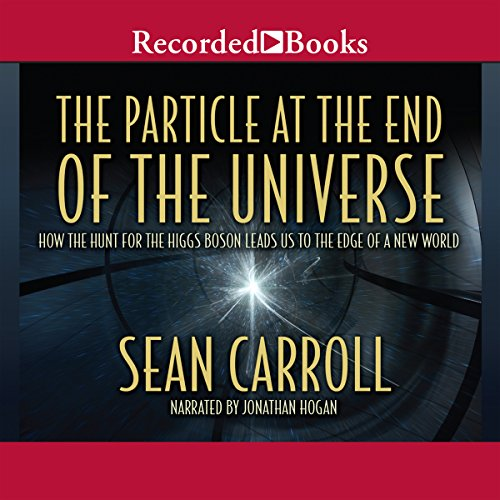 The Particle at the End of the Universe: How the Hunt for the Higgs Boson Leads Us to the Edge of a New World cover