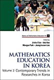 img - for Mathematics Education in Korea: Volume 2: Contemporary Trends in Researches in Korea (Series on Mathematics Education) by Jinho Kim (2013-11-30) book / textbook / text book