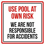 Use Swimming Pool At Own Risk, We Are Not Responsible For Accidents Spa Warning Sign, Metal - 9x9