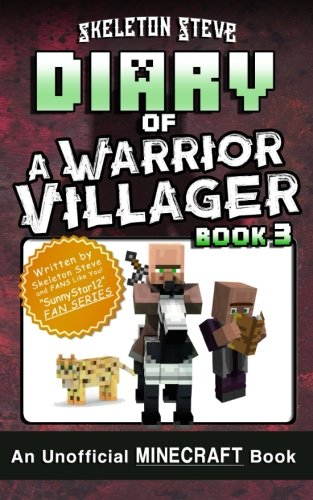 - Diary of a Minecraft Warrior Villager - Book 3: Unofficial Minecraft Books for Kids, Teens, & Nerds - Adventure Fan Fiction Diary Series (Skeleton ... - The Warrior Villager Adventure) (Volume 3)