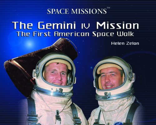(The Gemini IV Mission: The First American Space Walk (Space Missions))