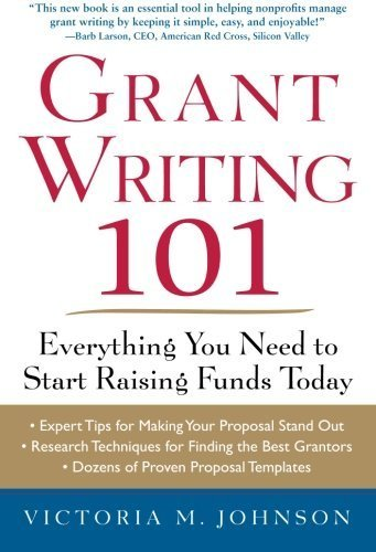 Download Grant Writing 101: Everything You Need to Start Raising Funds Today by Johnson, Victoria (2010) Paperback ebook