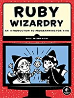 Ruby Wizardry: An Introduction to Programming for Kids Front Cover