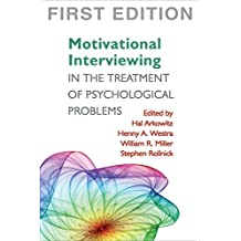 Motivational Interviewing in the Treatment of Psychological Problems, First Ed