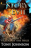 Download The Story of Evil - Volume I: Heroes of the Siege in PDF ePUB Free Online