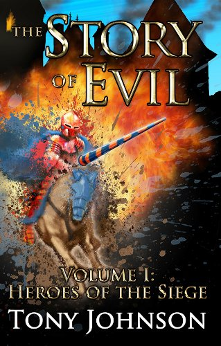 The Story of Evil - Volume I: Heroes of the Siege