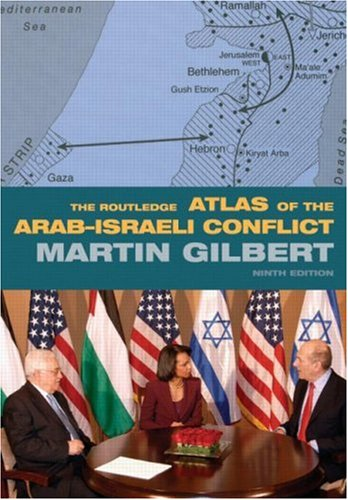 The Routledge Atlas of the Arab-Israeli Conflict (Routledge Historical Atlases) (A Historical Atlas Of The Jewish People)