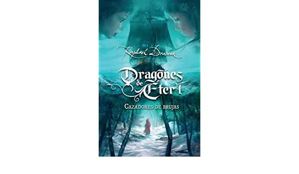 Amazon.com: Cazadores de brujas (Dragones de Éter 1) (Spanish Edition) eBook: Raphael Draccon: Kindle Store
