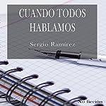 Cuando todos hablamos [When We All Talk] | Sergio Ramírez