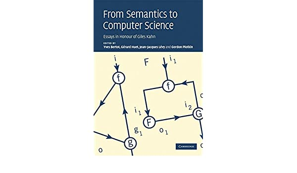 from semantics to computer science essays in honour of gilles kahn  from semantics to computer science essays in honour of gilles kahn   computer science books  amazoncom