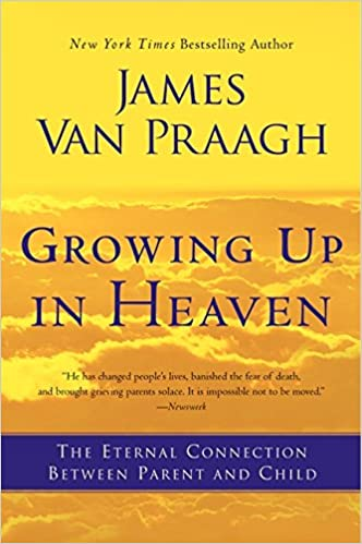 Growing Up in Heaven: The Eternal Connection Between Parent and