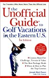 The Unofficial Guide to Golf Vacations in the Eastern U.S. (Unofficial Guides) by Joseph Mark Passov (2000-03-01)