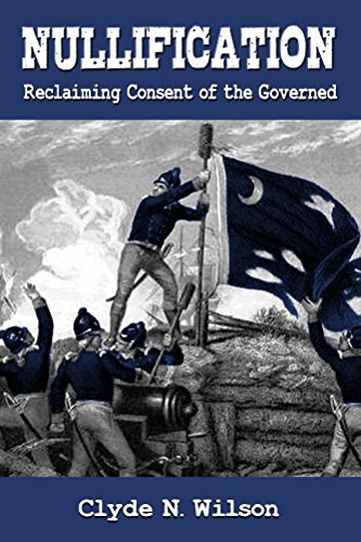 Nullification: Reclaiming Consent of the Governed (The Wilson Files Book 2)