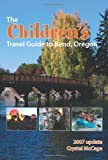 The Children's Travel Guide To Bend, Oregon
