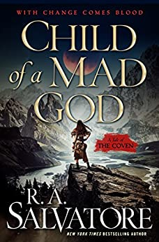 Child of a Mad God: A Tale of the Coven by [Salvatore, R. A.]