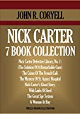 NICK CARTER 7 BOOK COLLECTION. The Solution Of A Remarkable Case (Nick Carter Detective Library 1), The Crime Of The French Café, The Mystery Of St. Agnes' ... etc. (TIMELESS WISDOM COLLECTION 4610)