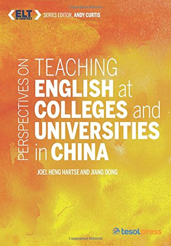 Teaching English at Colleges and Universities in China (ELT in Context)