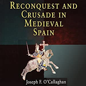 Reconquest and Crusade in Medieval Spain Audiobook
