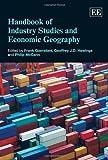Handbook of Industry Studies and Economic Georgraphy, Frank Giarratani, Geoffrey J.D. Hewings, Philip McCann, 1843769611