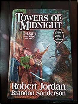 viuda Es decir cajón  Towers of Midnight (Wheel of Time, Book Thirteen) By Robert Jordan, Brandon  Sanderson: -Author-: Amazon.com: Books