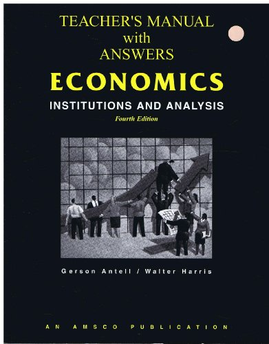 Economics Institutions and Analysis 4th Edition Teacher's Manual with Answers