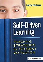 Self-Driven Learning: Teaching Strategies for Student Motivation