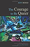 img - for The Courage to Be Queer book / textbook / text book