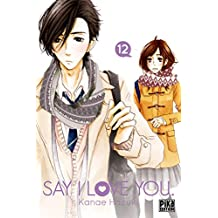 Say I Love You. T12 (French Edition)