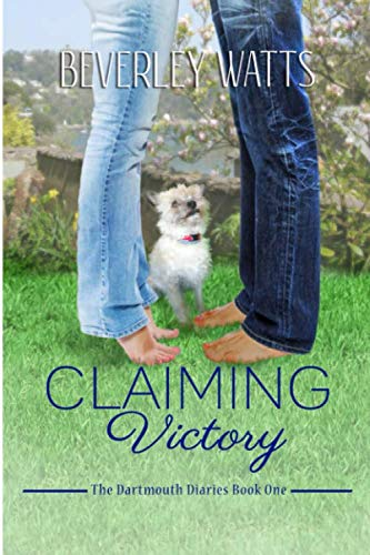 Claiming Victory: A Romantic Comedy (The Dartmouth Diaries) (Volume 1)
