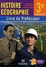Histoire Géographie 3e : Livre du Professeur, programme 2012 par Azzouz